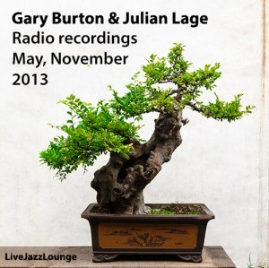 Gary Burton & Julian Lage – Radio recordings, May & November, 2013