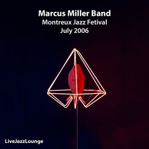 Marcus Miller Band – Montreux Jazz Festival, July 2006