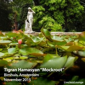 "Tigran Hamasyan ""Mockroot"" Trio – Bimhuis, Amsterdam, November 2015"