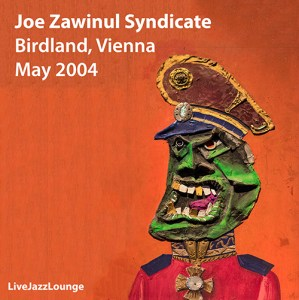 Joe Zawinul Syndicate – Birdland, Vienna, May 2004