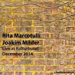 Rita Marcotulli & Joakim Milder – Live at Kulturhuset, Stockholm, December 2014