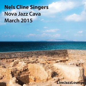Nels Cline Singers – Nova Jazz Cava, Terrassa, Barcelona, March 2015