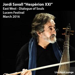 "Off-Jazz: Jordi Savall ""Hespèrion XXI"" – Lucern Festival, March 2016"