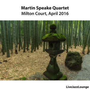 Martin Speake Quartet – Milton Court, London, April 2016