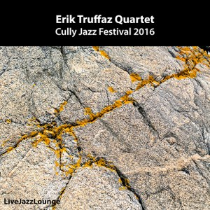 Erik Truffaz Quartet – Cully Jazz Festival, Switzerland, April 2016