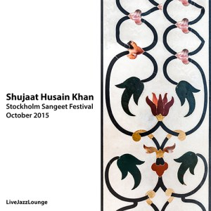 Off-Jazz: Shujaat Husain Khan – Stockholm Sangeet Festival, October 2015