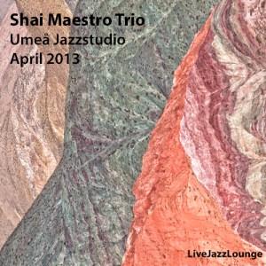 Shai Maestro Trio – Folket Hus, Umeå Jazzstudio, April 2013