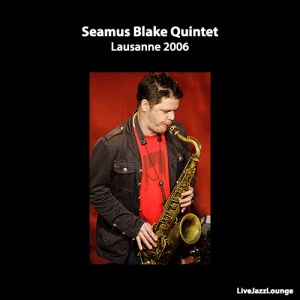 Seamus Blake Quintet – Lausanne, January 2006