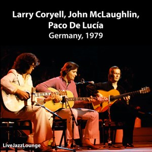 Larry Coryell, John McLaughlin, Paco De Lucia – Germany 1979
