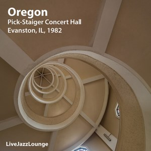 Oregon – Pick-Staiger Concert Hall, Evanston, IL, February 1982