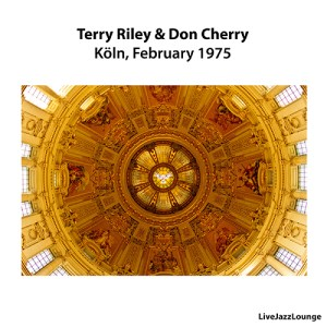 Terry Riley & Don Cherry – Köln, Germany, Februari 1975
