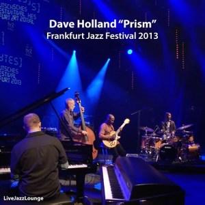 """Dave Holland """"Prism"""" – Frankfurt Jazz Festival, October 2013"""