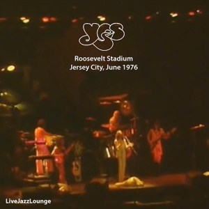 Off-Jazz: YES – Roosevelt Stadium, Jersey City, June 1976