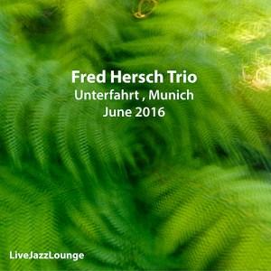 Fred Hersch Trio – Unterfahrt Jazz Club, Munich, June 2016