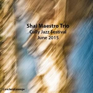 Shai Maestro Trio – Cully Jazz Festival, June 2015