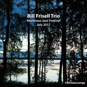 Bill Frisell Trio – Montreux Jazz Festival, July 2017
