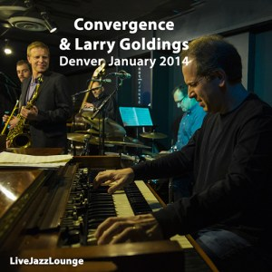 Convergence w/Larry Goldings – Denver, January 2014