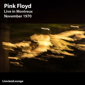 Off-Jazz: Pink Floyd – Live at Casino Montreux, November 1970