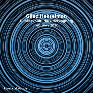 Gilad Hekselman – Dunkers Kulturhus, February 2020