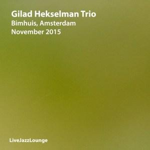 Gilad Hekselman Trio – Bimhuis, Amsterdam, November 2015