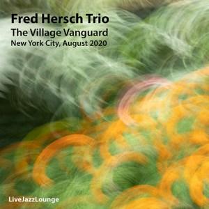 Fred Hersch Trio – The Village Vanguard, New York City, August 2020