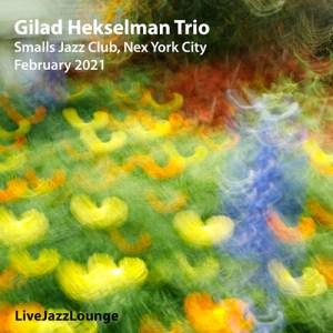 Gilad Hekselman Trio – Smalls Jazz Club, New York City, February 2021