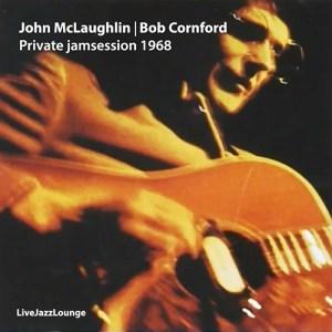 John McLaughlin & Bob Cornford – Private jam session 1968