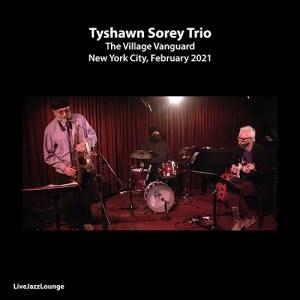 Tyshawn Sorey Trio – The Village Vanguard, New York City, February 2021