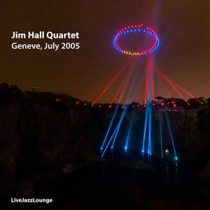 Jim Hall Quartet – Geneve, July 2005