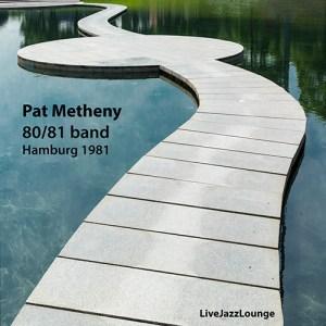 Pat Metheny 80/81 band – Hamburg, August 1981
