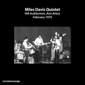 Miles Davis Quintet – Hill Auditorium, Ann Arbor, February 1970