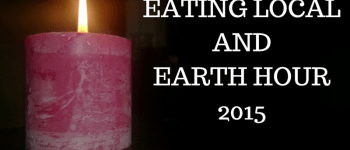 Eating Local and Earth Hour 2015