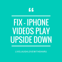 Fix | iPhone Video Plays Upside Down