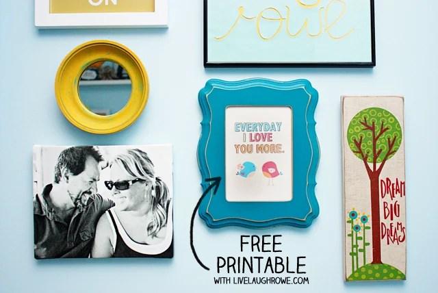 Printable | Everyday I Love You More with livelaughrowe.com