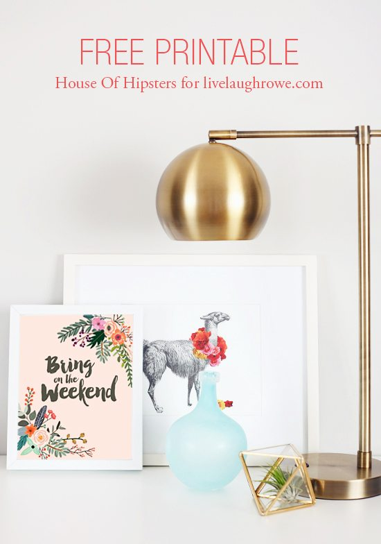 """Free Printable """"Bring On The Weekend"""" to decorate your home."""