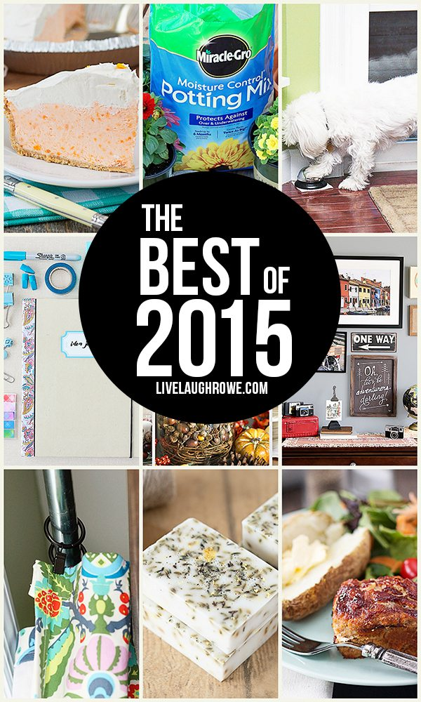 """The """"Best of 2015"""" at livelaughrowe.com! Swing by to see what YOU picked."""