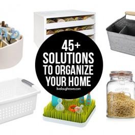 45+ Solutions to Organize your Home! livelaughrowe.com