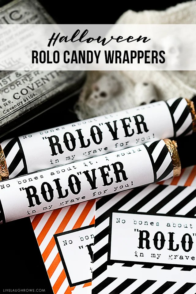 """""""No bones about it, I would ROLO-VER in my grave for you!"""" A fun printable Halloween Rolo Candy Wrapper that is perfect for your festive favors, class parties and more!"""