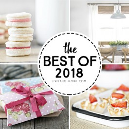 The Best of 2018 has recipes, printables and home decor to inspire you! Find more at livelaughrowe.com