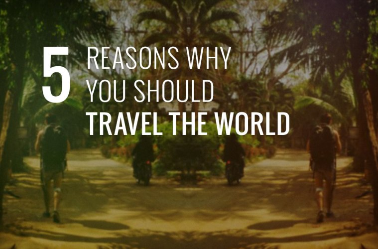5-reasons-you-should-travel-the-world