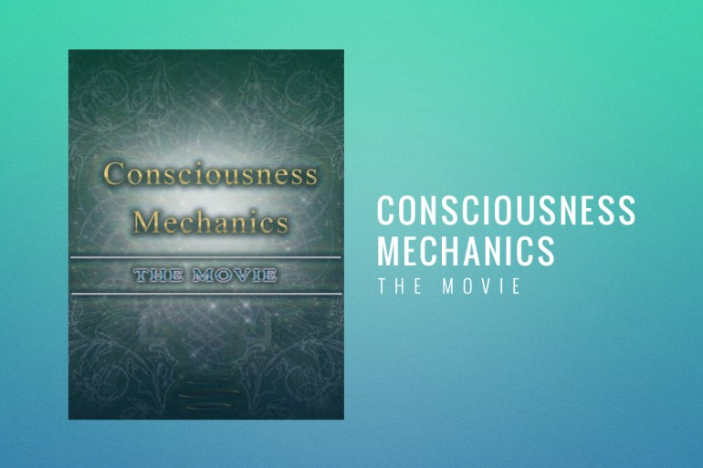 consciousness_mechanics_movie