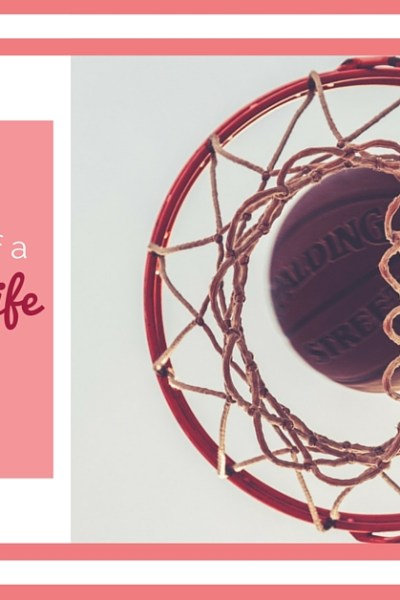A Day in the Life of a Basketball Wife – Part 4