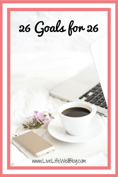 Sharing 26 goals for my 26th year of life