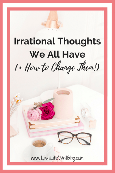 We all have irrational thoughts and they can impact our relationships, self-esteem, and overall mental health. Labeling and dissecting these thoughts is the only way to change them.