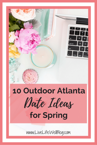 The weather is FINALLY warmer and it's time to enjoy it! Enjoy these 10 outdoor Atlanta date ideas with your significant other this spring.