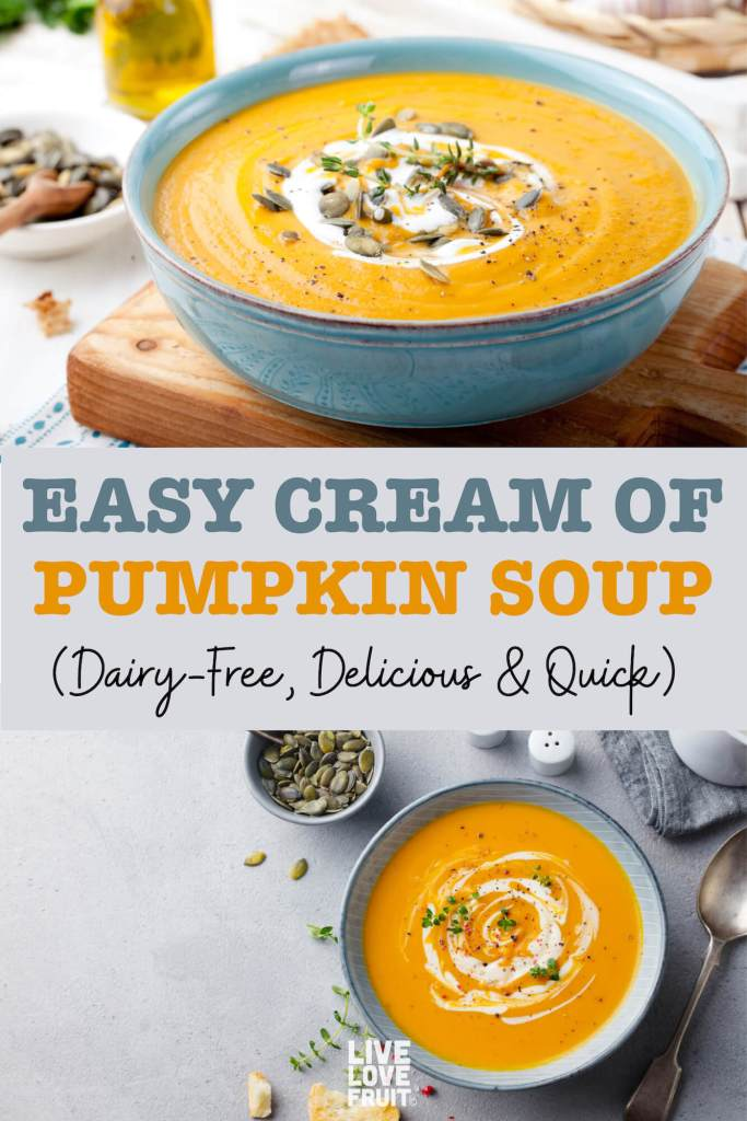 two images of cream of pumpkin soup with pumpkin seeds on top with text - easy cream of pumpkin soup (dairy-free, delicious & quick)