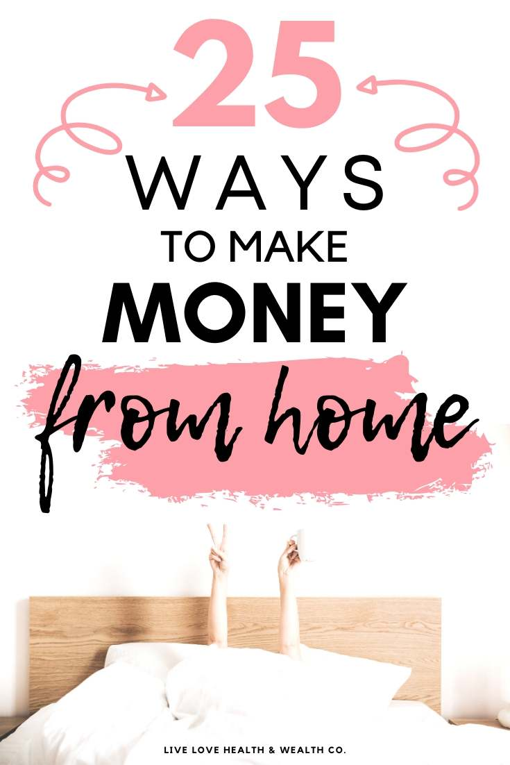 25 ways to make money working from home _ Stay at Home Mom Jobs _ Live Love Health Wealth