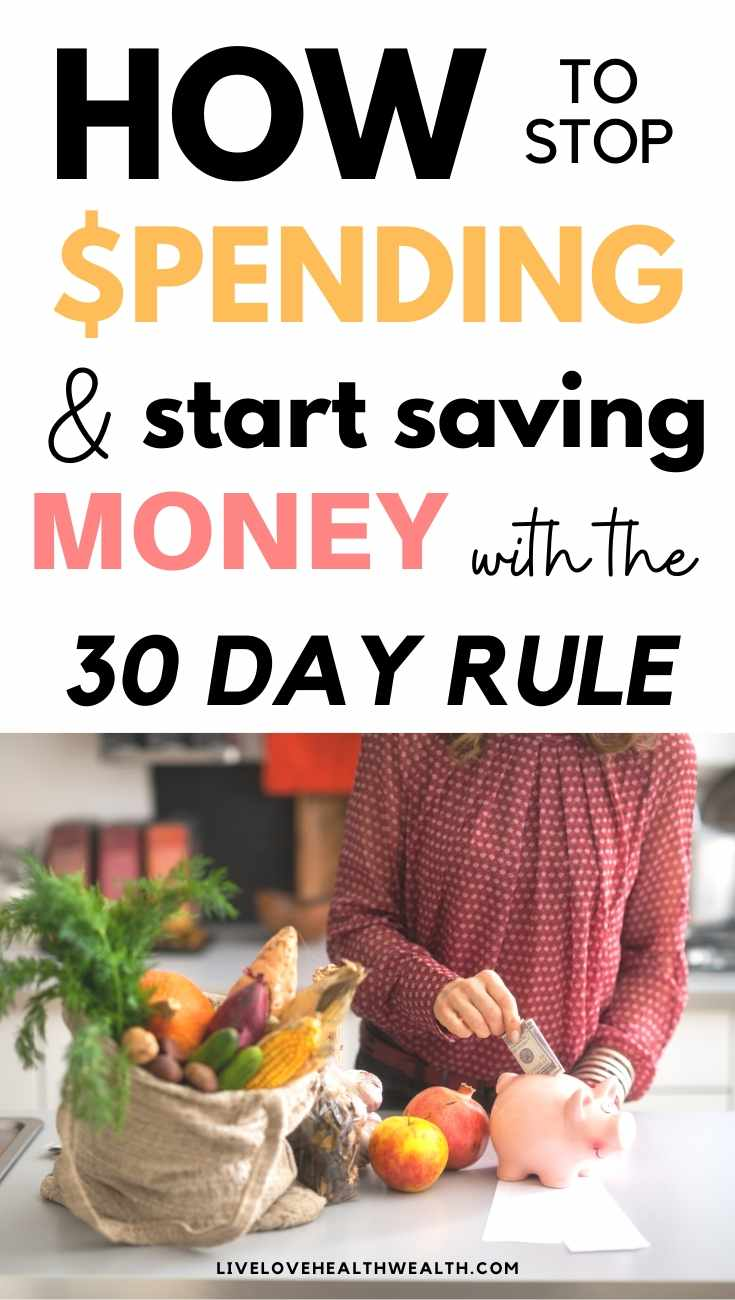 What is the 30 day rule How To Stop Spending Money On Impulse Purchases start saving 30 day rule