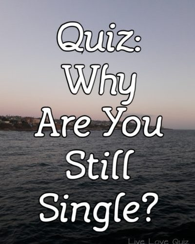Quiz: Why Are You Still Single