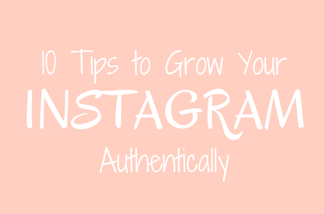 Top 10 tips for growing your Instagram authentically and growing an engaged following. Includes information about geotags, hashtags, how often to post, when to post, how to gain more comments, how to plan your feed, etc.
